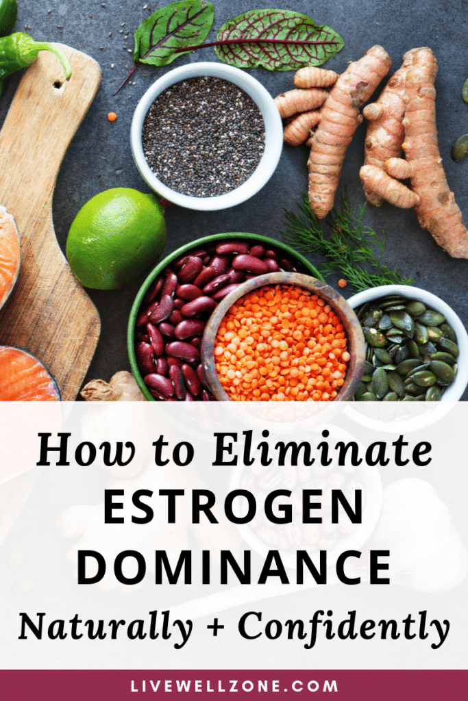 how to eliminate estrogen dominance naturally and confidently