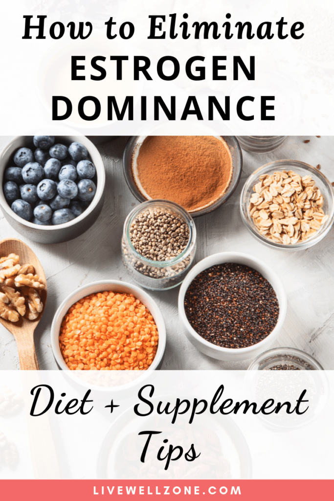 how to eliminate estrogen dominance naturally diet supplement tips