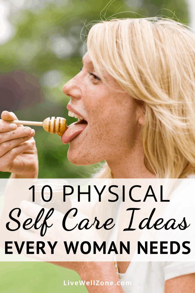 physical self care ideas honey