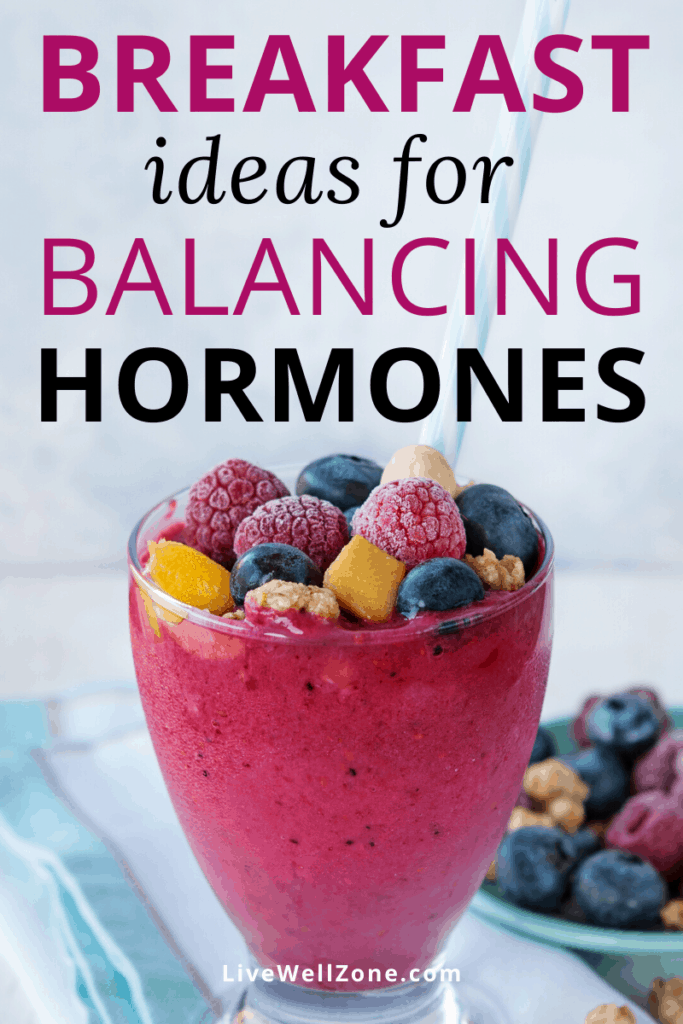 ideal breakfast for hormone balance smoothie topped with fruit